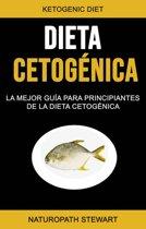 Dieta Cetogénica: La Mejor Guía Para Principiantes De La Dieta Cetogénica