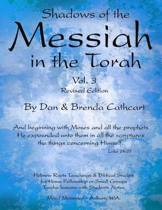 Shadows of the Messiah in the Torah Volume 3