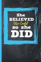 She Believed She Could So She Did Journal