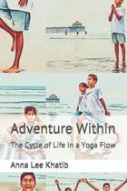 Adventure Within: The Cycle of Life in a Yoga Flow