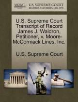 U.S. Supreme Court Transcript of Record James J. Waldron, Petitioner, V. Moore-McCormack Lines, Inc.
