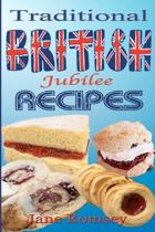 Traditional British Jubilee Recipes.