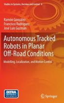 Autonomous Tracked Robots in Planar Off-Road Conditions