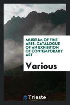 Museum of Fine Arts. Catalogue of an Exhibition of Contemporary Art