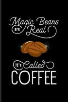 Magic Beans Are Real It's Called Coffee: Funny Caffeine Quotes Undated Planner - Weekly & Monthly No Year Pocket Calendar - Medium 6x9 Softcover - For