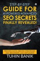 Step-By-Step Guide for AI-Powered Advanced SEO Secrets Finally Revealed!