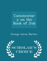 Commentary on the Book of Job - Scholar's Choice Edition