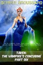 Taken: The Vampire's Concubine Book Six