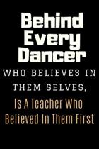 Behind Every Dancer Notebook Journal Gift: Dance Choreography Notebook Journal Dancing Workbook Diary For Choreographers And Dance Teachers To Record