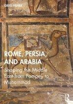 Rome, Persia, and Arabia