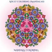 Adult Coloring (Mandalas)