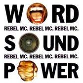Rebel MC - Word Sound Power