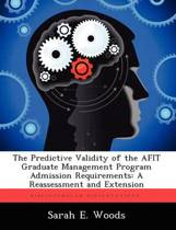 The Predictive Validity of the Afit Graduate Management Program Admission Requirements