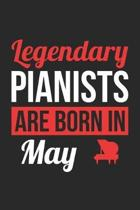 Piano Notebook - Legendary Pianists Are Born In May Journal - Birthday Gift for Pianist Diary