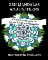 Zen Mandalas and Patterns: Adult Coloring Book for Stress Relief and Relaxation