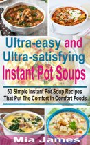 Ultra-easy and Ultra-satisfying Instant Pot Soups