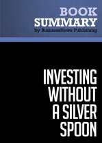 Summary: Investing Without A Silver Spoon - Jeff Fischer