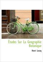 Etudes Sur La Geographie Botanique
