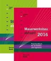 Stahlbetonbau aktuell 2016 + Mauerwerksbau aktuell 2016. Paket