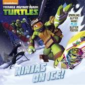 Ninjas on Ice! (Teenage Mutant Ninja Turtles)