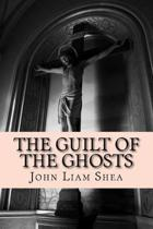 The Guilt of the Ghosts