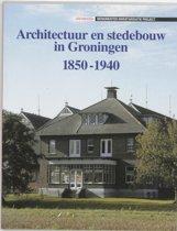 Architectuur en stedebouw in Groningen, 1850-1940