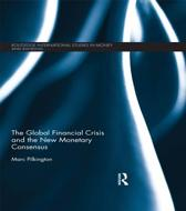 The Global Financial Crisis and the New Monetary Consensus