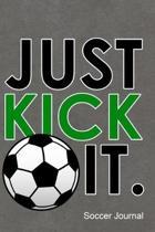 Just Kick It Soccer Journal