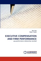 Executive Compensation and Firm Performance