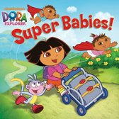 Super Babies! (Dora the Explorer)