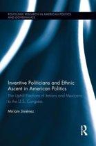 Inventive Politicians and Ethnic Ascent in American Politics