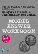 REVISE Pearson Edexcel GCSE (9-1) Christianity and Islam Model Answer Workbook