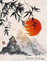 Success In Kanji: Japanese Handwriting Practice Exercise Notebook with Mountains and Red Sun Cover
