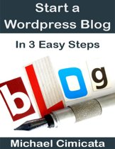 Start a Wordpress Blog In 3 Easy Steps