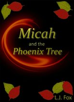 Micah and the Phoenix Tree