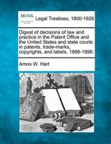 Digest of Decisions of Law and Practice in the Patent Office and the United States and State Courts in Patents, Trade-Marks, Copyrights, and Labels, 1886-1898.