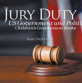 The Jury Duty - US Government and Politics | Children's Government Books