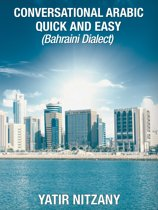 Conversational Arabic Quick and Easy: Bahraini Dialect