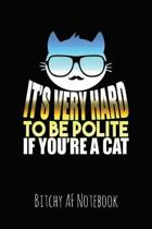 It's Very Hard to Be Polite If You're a Cat
