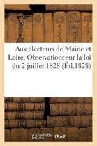 Aux �lecteurs de Maine Et Loire. Observations Sur La Loi Du 2 Juillet 1828