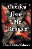 America, Jesus, and Me the Refugee