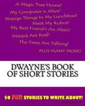 Dwayne's Book of Short Stories