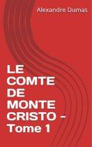 Le Comte de Monte Cristo - Tome 1