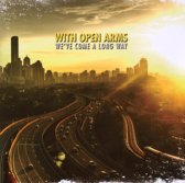 With Open Arms - We Ve Come A Long Way
