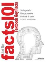 Studyguide for Macroeconomics by Hubbard, R. Glenn, ISBN 9780132993357