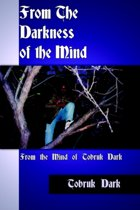 From The Darkness of the Mind
