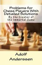 Problems for Chess Players with Detailed Solutions