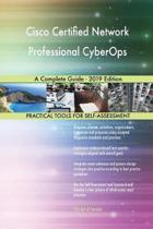 Cisco Certified Network Professional CyberOps A Complete Guide - 2019 Edition