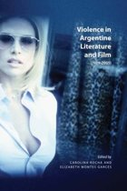 Violence in Argentine Literature and Film (1989-2005)