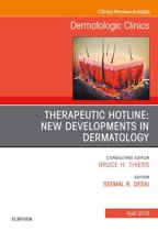 Therapeutic Hotline: New Developments in Dermatology, An Issue of Dermatologic Clinics, Ebook